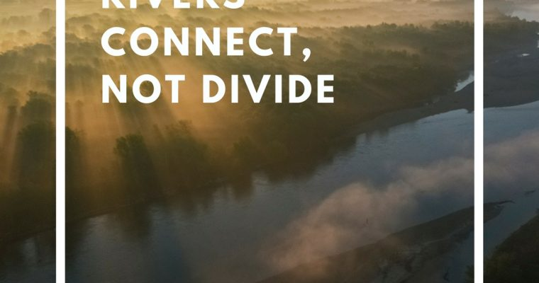 Rivers connect, not divide